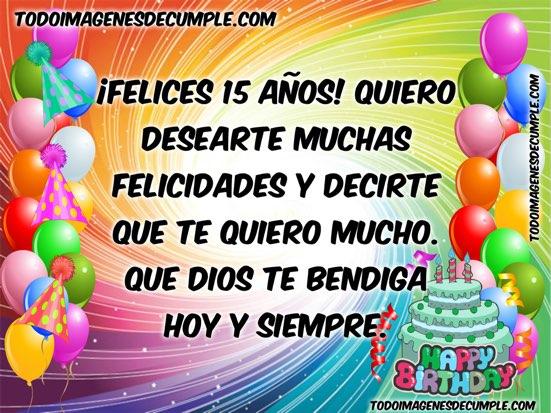 Felices 15 Anos Te Deseo Muchas Felicidades Te Quiero Mucho